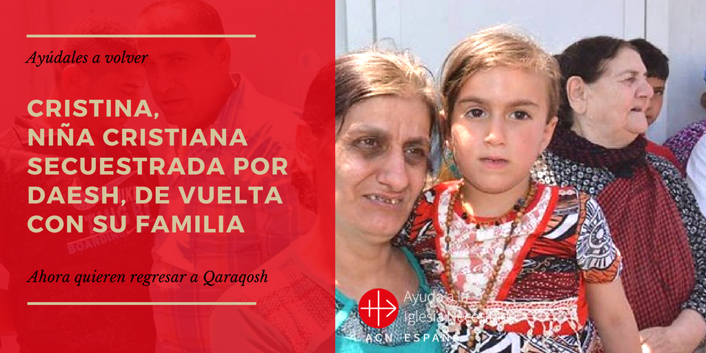 Cristina, niña cristiana secuestrada por Daesh, de vuelta con su familia