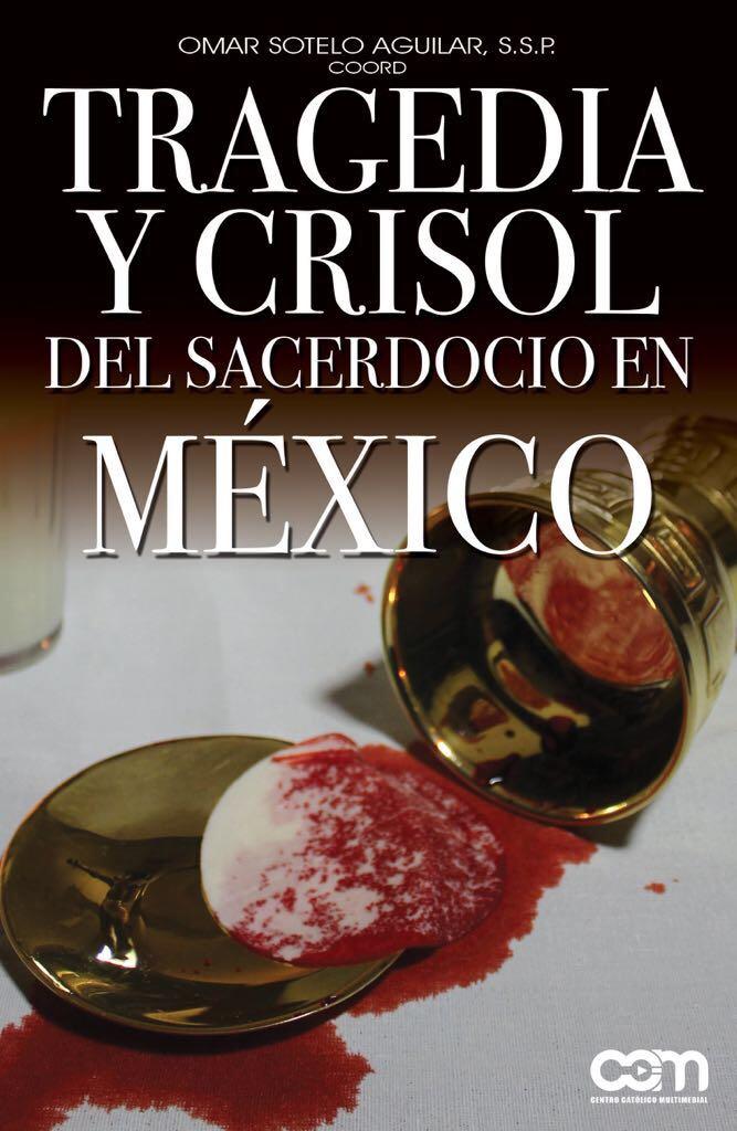 """""""Tragedia y crisol del sacerdocio en México"""""""