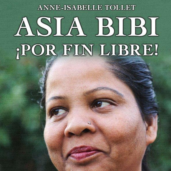 Asia Bibi: ¡Por fin libre!