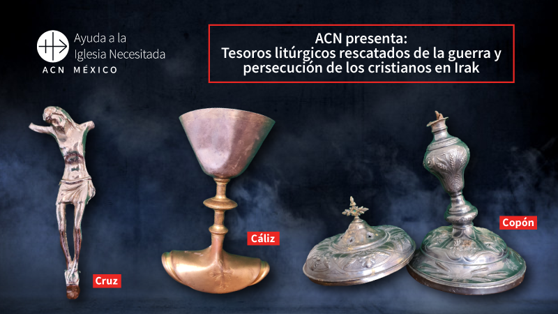 ACN en México recibe tesoros litúrgicos rescatados de la guerra en Irak